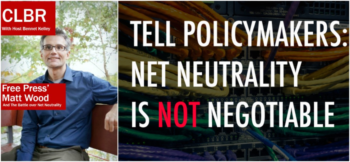 CLBR #252: Free Press' Matt Wood and the Battle over Net Neutrality