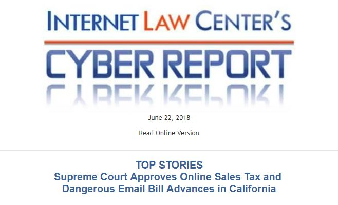 Cyber Report – Online Sales Tax and Dangerous Cal Email Bill