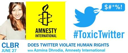 CLBR #305: Does Twitter Violate Human Rights with Amnesty International's Azmina Dhrodia