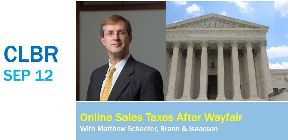 CLBR #311: Matthew Schaefer on Online Sales Taxes After Wayfair